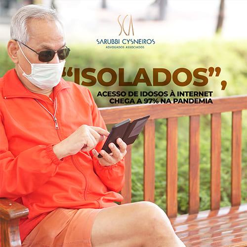 """""""Isolados"""", acesso de idosos à internet chega a 98% na pandemia"""